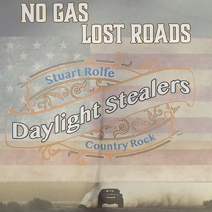 Stuart Rolfe and the Daylight Stealers No Gas Lost Roads