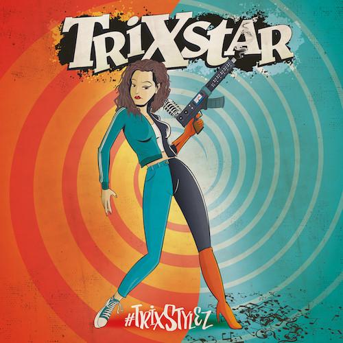 TRIXSTAR - #TRIXSTYLEZ