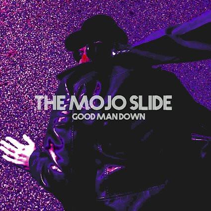 The Mojo Slide Good Man Down Nub Music Release: 30 October 2020