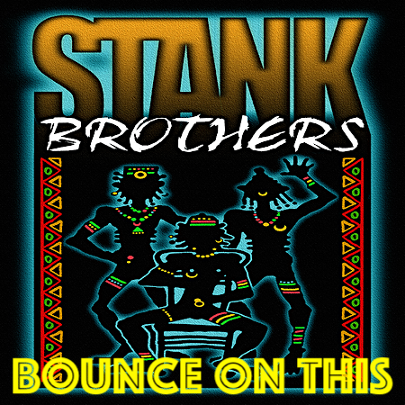 Stank Brothers - Bounce On This (HDM Recs) Electro Body Party Popping Beat