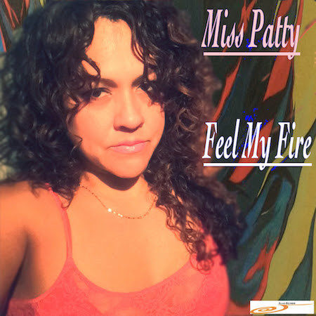 """Miss Patty delivers """"Feel My Fire"""""""