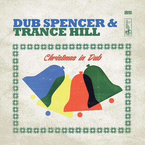 DUB SPENCER & TRANCE HILL - CHRISTMAS IN DUB