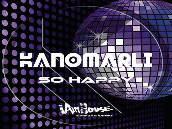 Kanomarli - So Happy - IAmHouseMPG (Nu Disco-House)