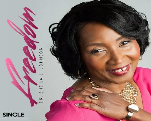 "Dr. Sheila L. Johnson returns with her incredible single track ""Freedom""- an enigmatic upbeat church"