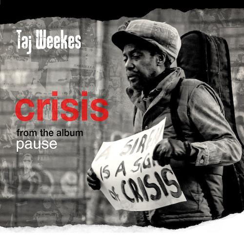 TAJ WEEKES - CRISIS