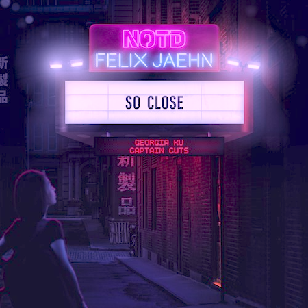 NOTD feat Felix Jaehn - So Close (Future Club - Club Dance)