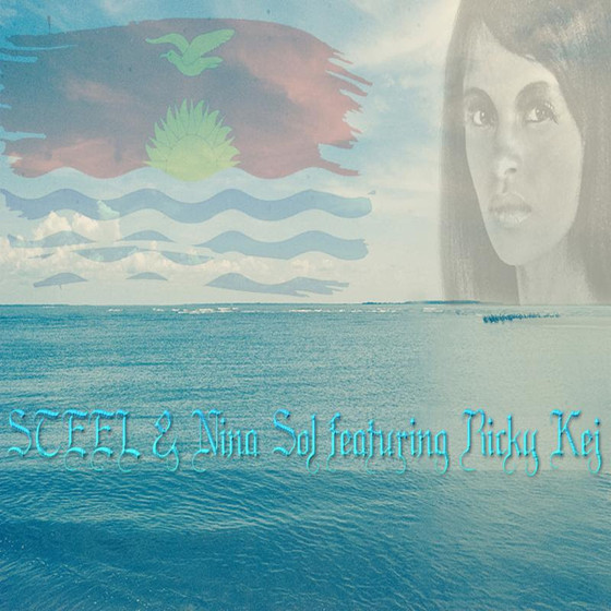 Blessed Kiribati By STEEL & Nina Sol Featuring Ricky Kej Radio Edit Ellorenz Records