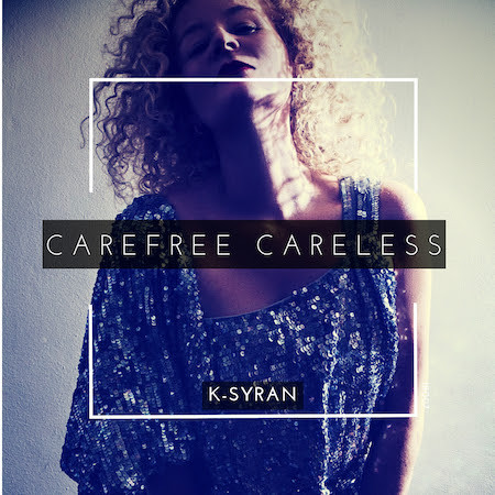 K-Syran - Carefree Careless - Intimacy (Club House)