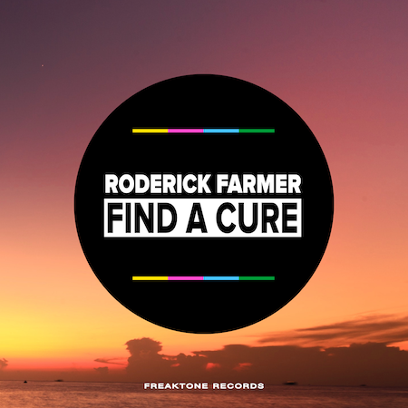 Roderick Farmer - Find A Cure - Freaktone Recs (HOUSE)