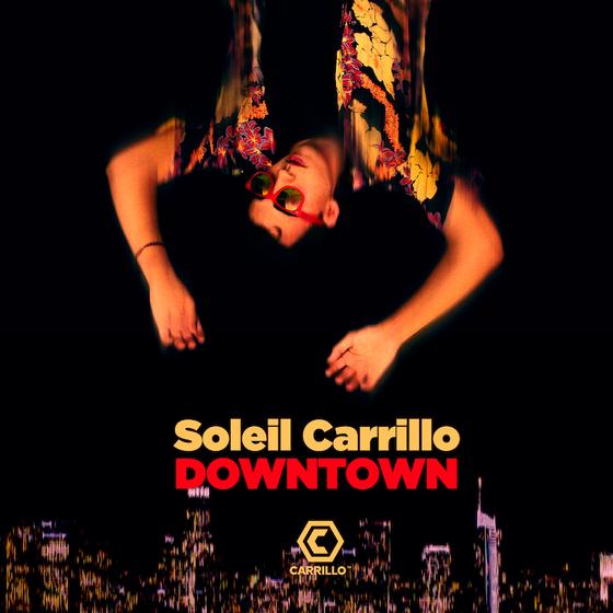 Soleil Carrillo - Downtown Pt2 (Carrillo) Tech House-Retro Club House-Trap