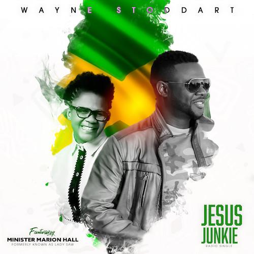 WAYNE STODDART - JESUS JUNKIE FEAT. MINISTER MARION HALL