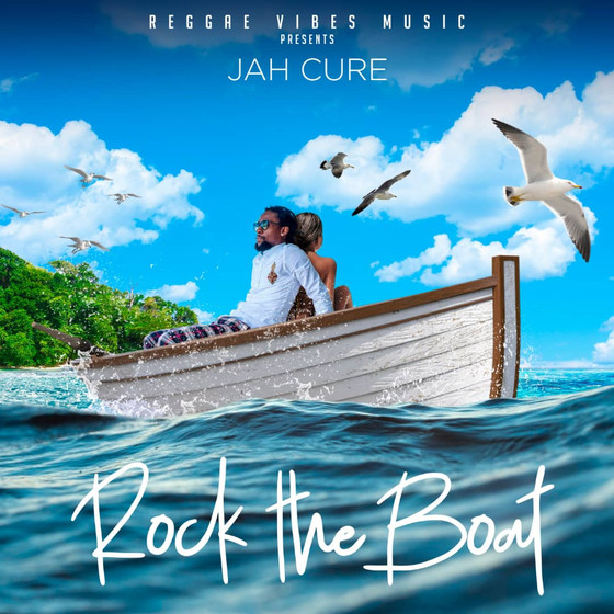 """Jah Cure & Reggae Vibes Music Present NEW SONG """"Rock the Boat"""""""