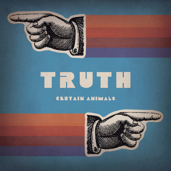 New release: Certain Animals - Truth (single)