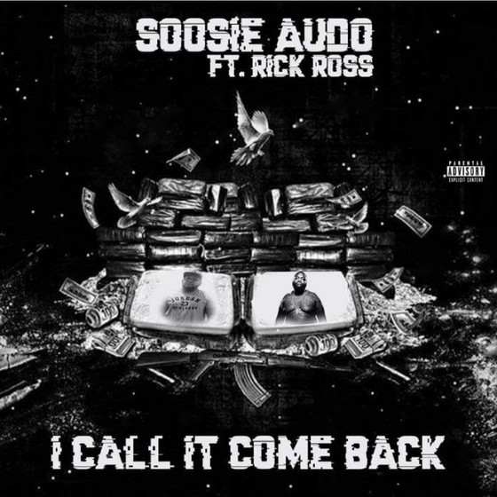 SoosieAudo ft. Rick Ross – I Call It Come Back
