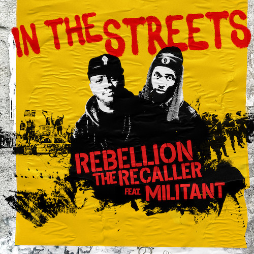 REBELLION THE RECALLER - IN THE STREETS FEAT. MILITANT