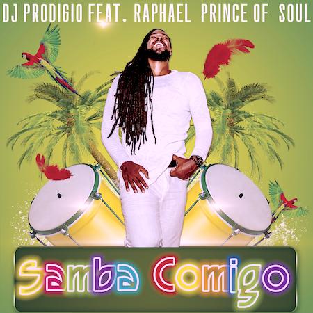 DJ Prodigio ft Raphael Prince of Soul - Samba Comigo - Carnival Circuit House