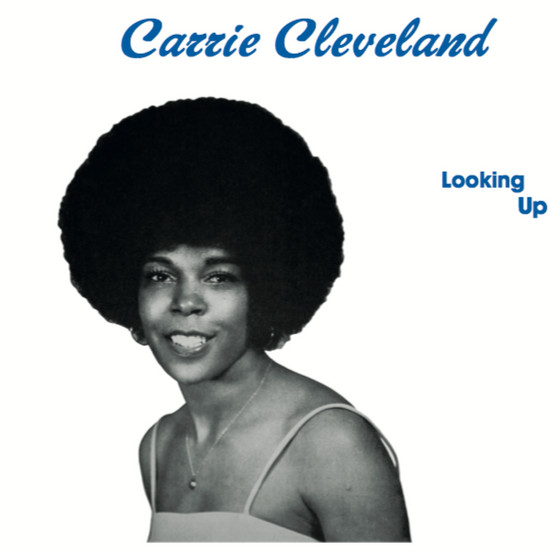 CARRIE CLEVELAND - LOOKING UP: THE COMPLETE WORKS