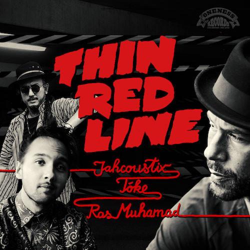 JAHCOUSTIX - THIN RED LINE FEAT. TÓKE & RAS MUHAMAD