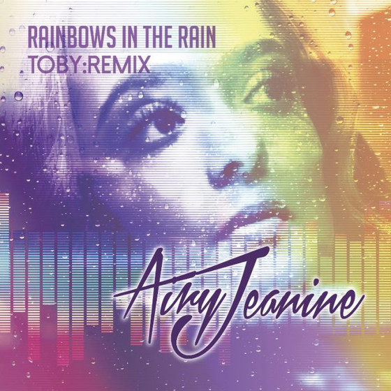 Airy Jeanine – Rainbows In The Rain (Toby Remix) (Rainbows In The Rain)