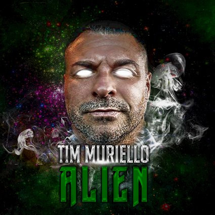 Tim Muriello Alien  9 August 2019 Band/artist name : Tim Muriello Song Title: Alien Release Date : (
