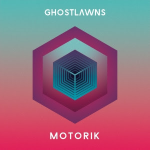 Ghostlawns poised to release debut album 'Motorik' on Sub Records