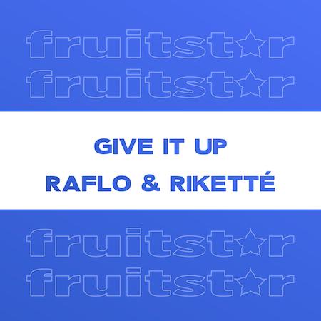 Raflo & Rikette -  Give It Up (Robbie Rivera Radio Edit) Piano House
