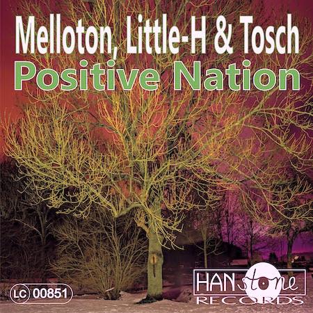 Melloton-Little-H & Tosch - Positive Nation (Hanstone Recs) Club House