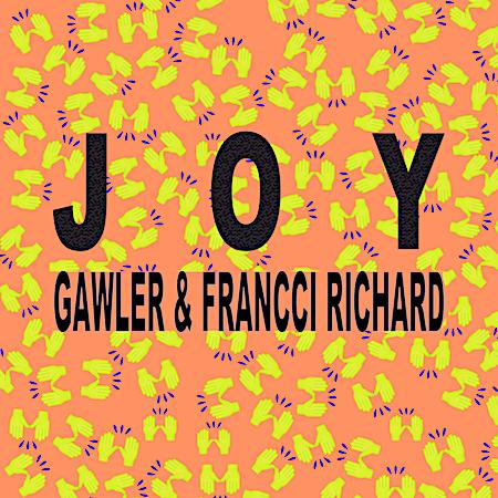 Gawler & Francci Richard - Joy - NHMM (Big Room Club House)