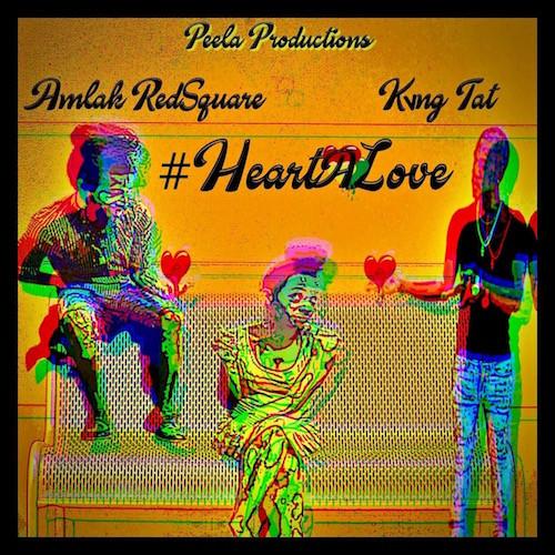 AMLAK REDSQUARE - #HEARTALOVE FEAT. KVNG TAT