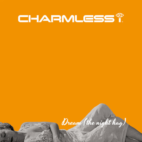 SINGLE  Charmless i - Dream (The Night Hag)