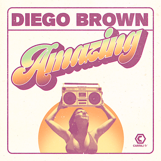 Diego Brown - Amazing - Carrillo Music (House-Organ Bass House)