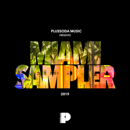 Plussoda Music presents Miami Sampler 2019 - House-Tech House-Disco House