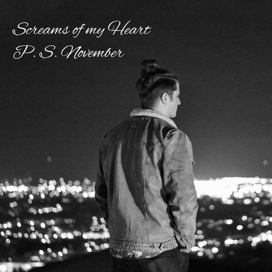 P.S. November - Screams Of My Heart (single)