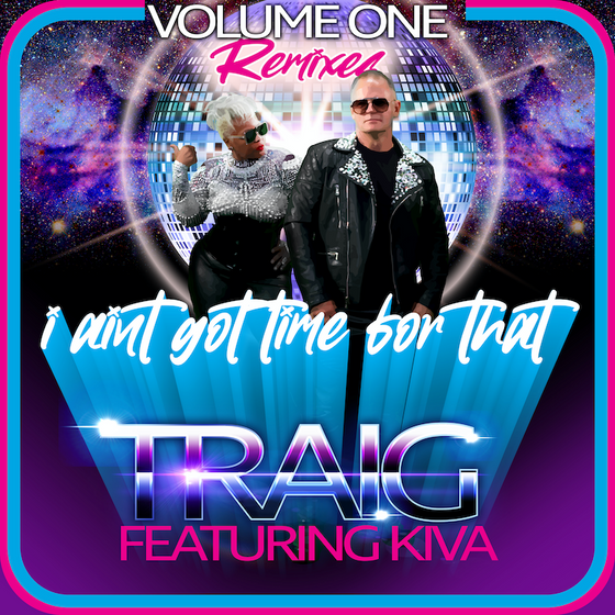 TRAIG ft. KIVA - I Ain't Got Time For That - Disco Daddy Music (House-Disco House)