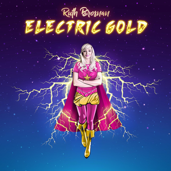 Ruth Brosnan Releases New Single Electric Gold Dedicated to Superheroes of COVID-19 Pandemic