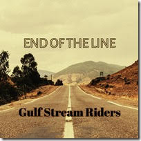 Gulf Stream Riders – End Of The Line Release: June 28th 2019