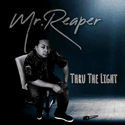 Mr.Reaper Thru The Light