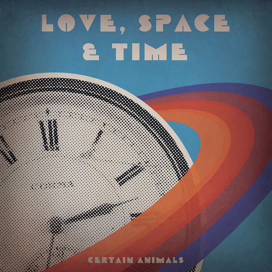 New release: Certain Animals - Love, Space & Time (single)