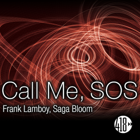 Frank Lamboy-Saga Bloom - Call Me SOS - 418 (Tech House-House)