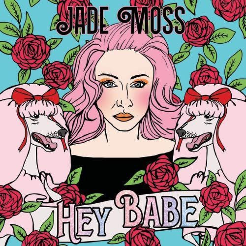 Retro Queen, Jade Moss, Releases Neo-Vintage Pop Gem, 'Hey Babe'