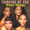 Sister Sledge - Thinking Of You 1979 Disco Purrfection Version (Soul-Disco Classic)