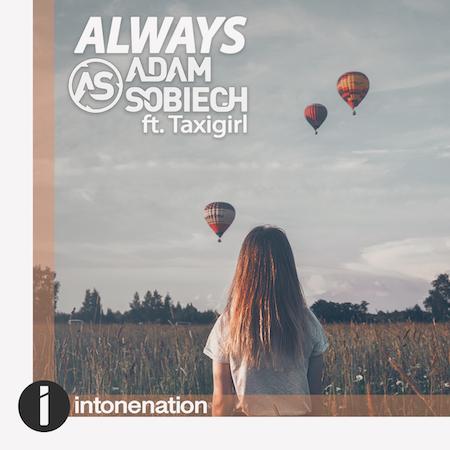 Adam Sobiech Ft. Taxigirl – Always (Intonenation) TRANCE