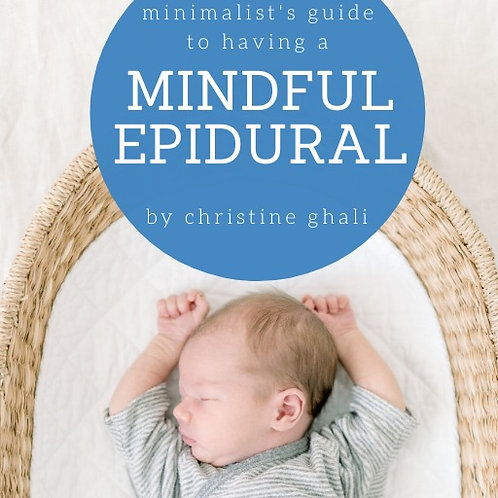 Minimalist's Guide to Having a Mindful Epidural (PDF Download)