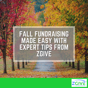 Fall Fundraising Made Easy With Expert Tips from ZGIVE