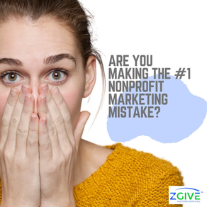 Are You Making The #1 Nonprofit Marketing Mistake?