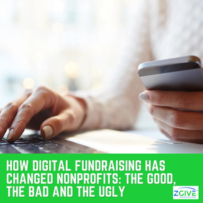 How Digital Fundraising Has Changed Nonprofits: The Good, the Bad and the Ugly