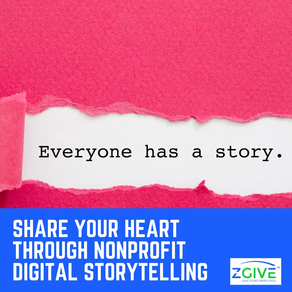Share Your Heart Through Nonprofit Digital Storytelling