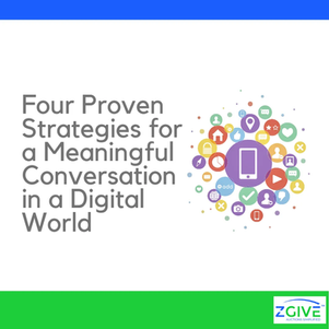 Four Proven Strategies for a Meaningful Conversation in a Digital World