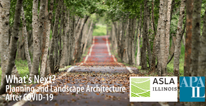 5/28/20 - What's Next? Planning and Landscape Architecture After COVID-19 Webinar with ILASLA
