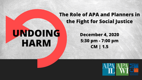 12/4 - Undoing Harm: The Role of APA and Planners in the Fight for Social Justice Panel Discussion